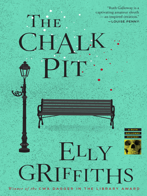 Title details for The Chalk Pit by Elly Griffiths - Wait list